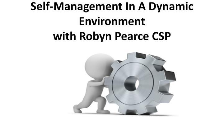 self management in a dynamic environment with robyn pearce csp n.