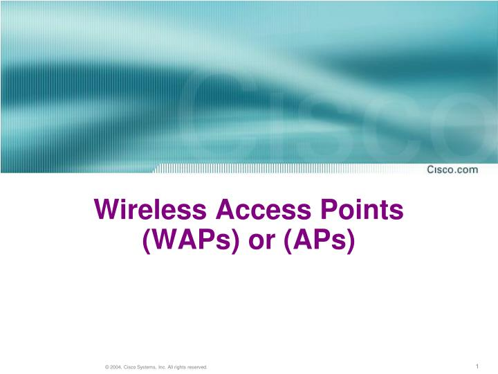 wireless access points waps or aps n.