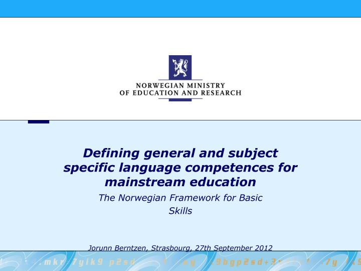 defining general and subject specific language competences for mainstream education n.
