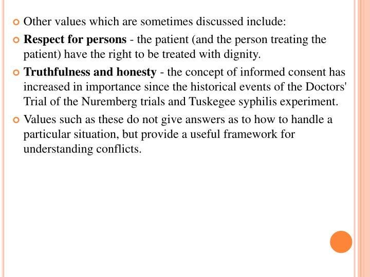 Other values which are sometimes discussed include: