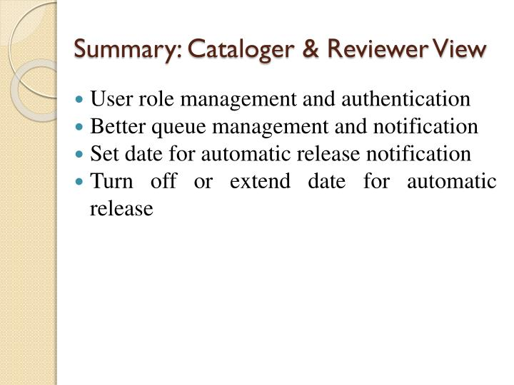 Summary: Cataloger & Reviewer View