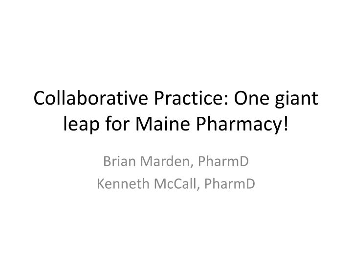 collaborative practice one giant leap for maine pharmacy n.