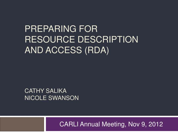 preparing for resource description and access rda cathy salika nicole swanson n.