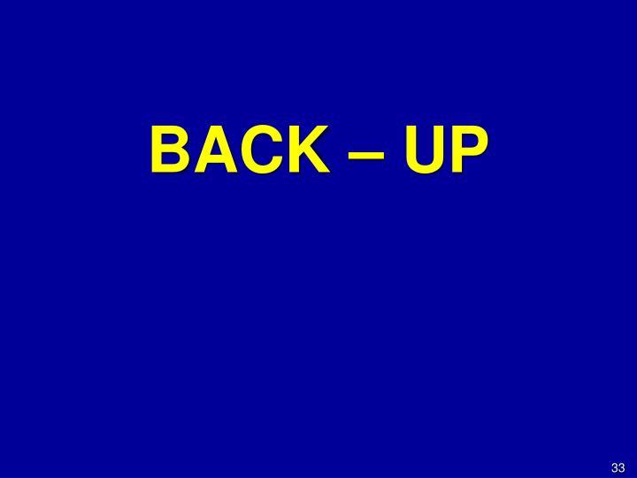 BACK – UP