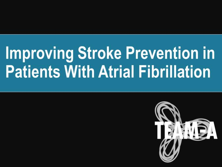 improving stroke prevention in patients with atrial fibrillation n.