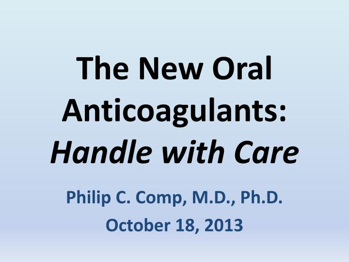 the new oral anticoagulants handle with care n.