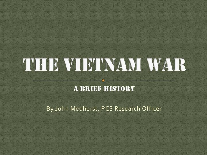the vietnam war a brief analysis The cold war was a period of heightened military and what is a brief summary of the cold war a: the wars in korea and vietnam were directly tied to the cold war.