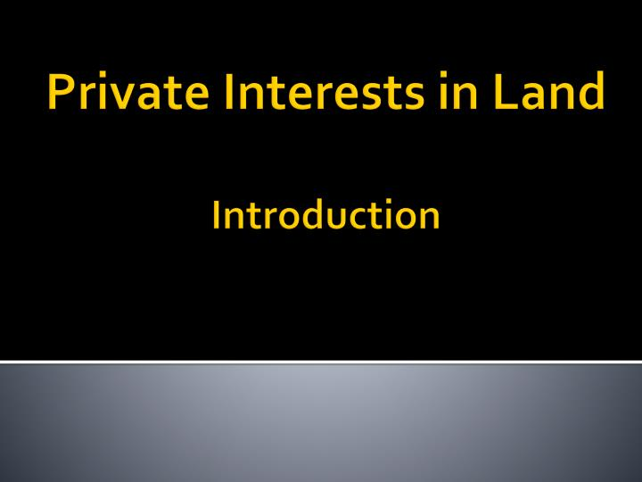 private interests in land introduction n.