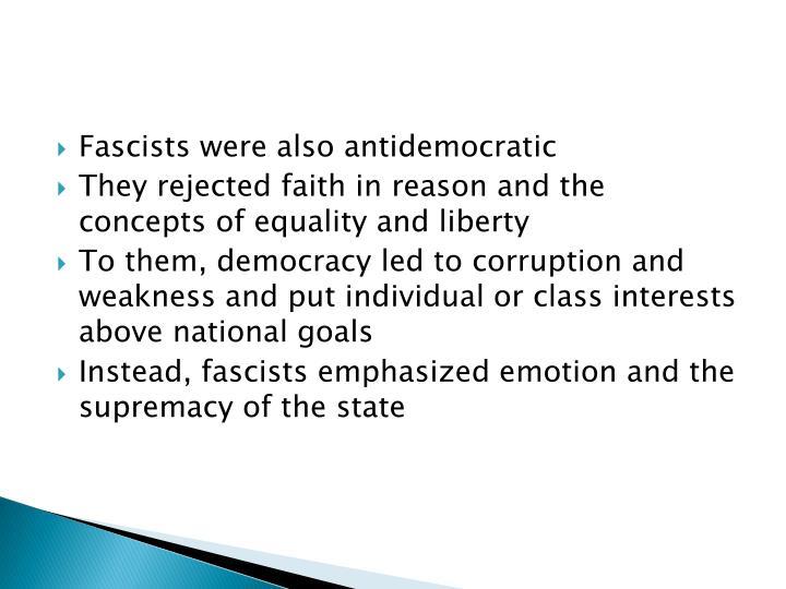 Fascists were also antidemocratic