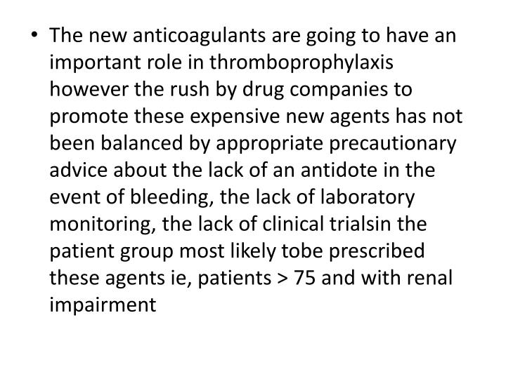 The new anticoagulants are going to have an important role in