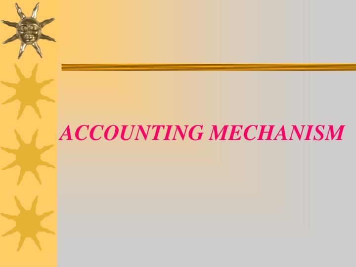 accounting mechanism n.
