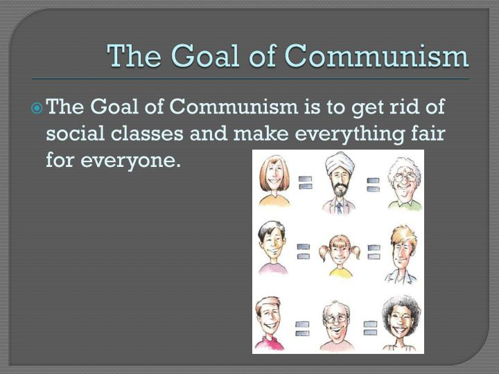 The Goal of Communism