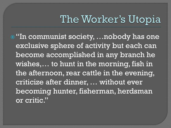 The Worker's Utopia