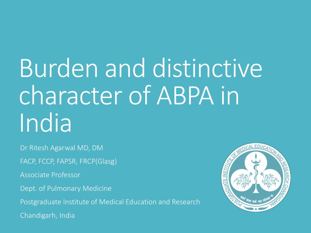 PPT - Burden and distinctive character of ABPA in India