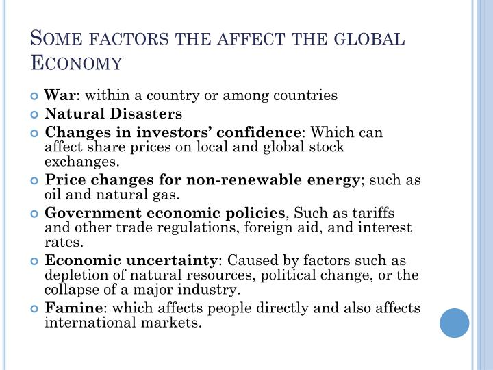 Some factors the affect the global Economy