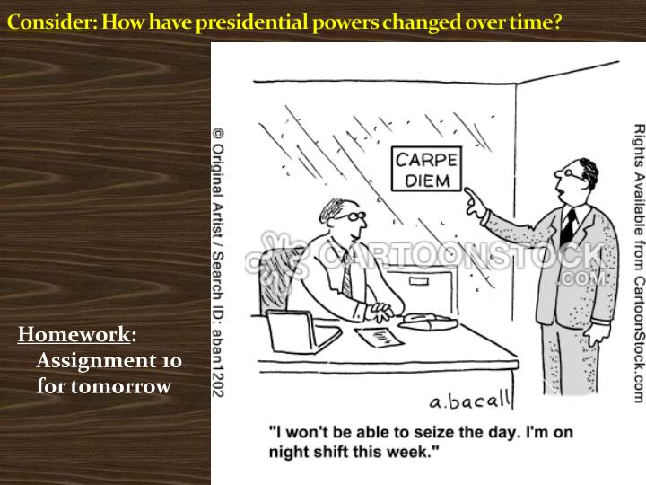 consider how have presidential powers changed over time n.