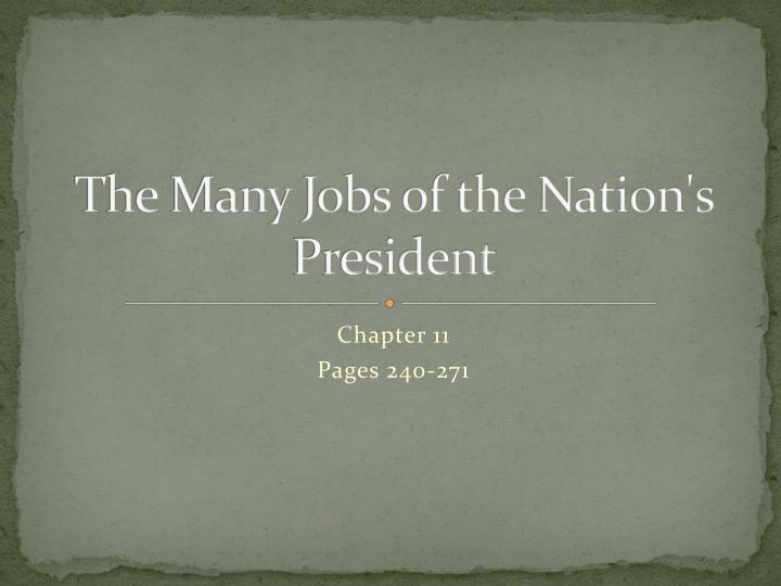 the many jobs of the nation s president n.
