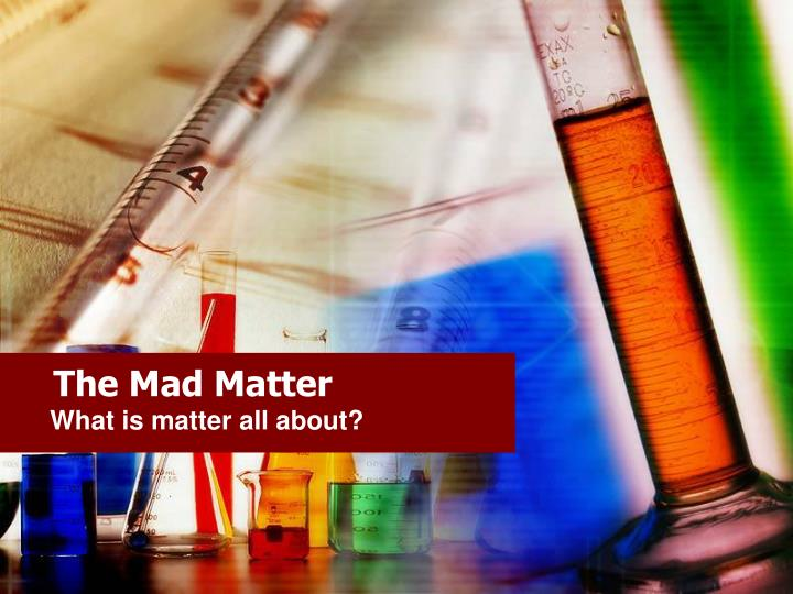 the mad matter n.