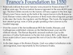 france s foundation to 1550