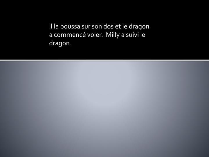 Il la poussa sur son dos et le dragon a commencé voler. Milly a suivi le dragon