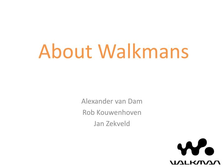 about walkmans n.