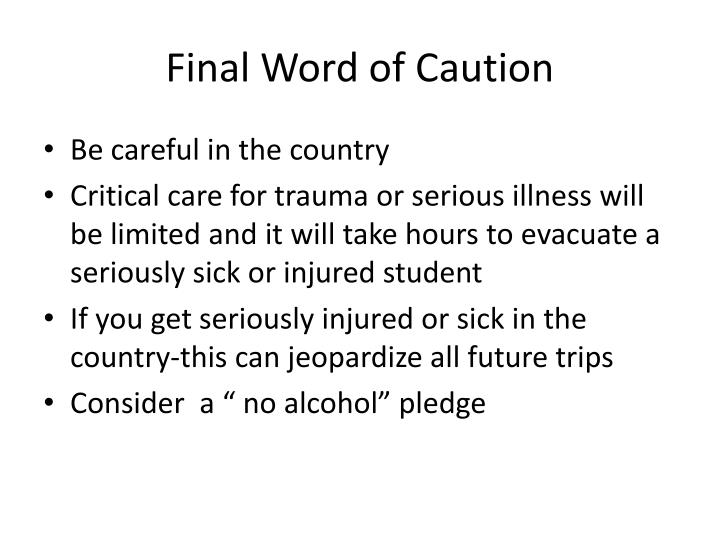 Final Word of Caution