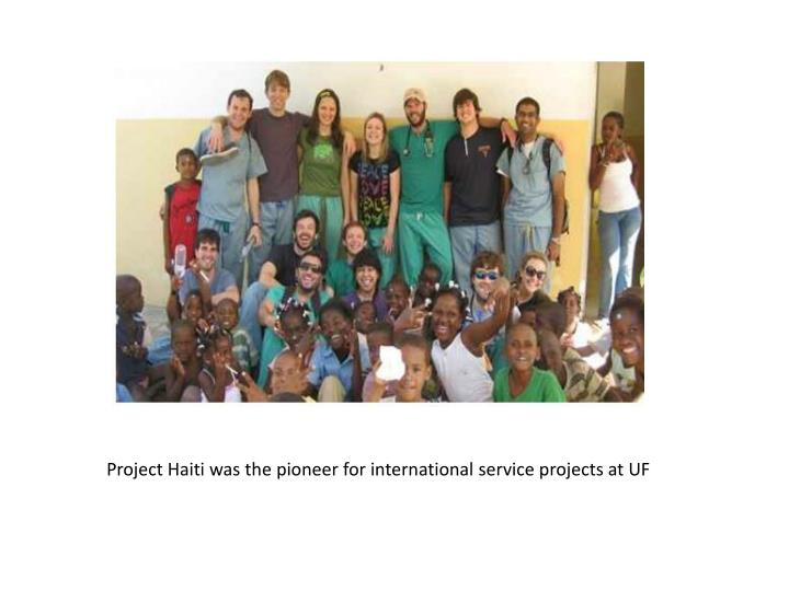 Project Haiti was the pioneer for international service projects at UF