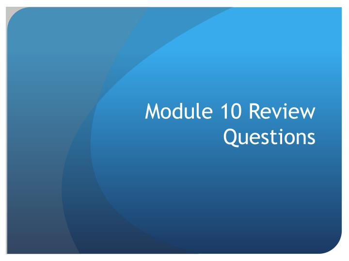 module 10 review questions n.