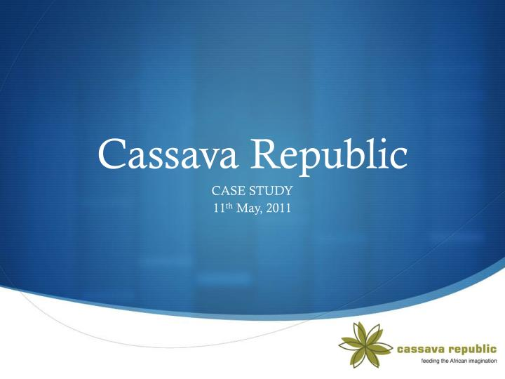 Cassava republic