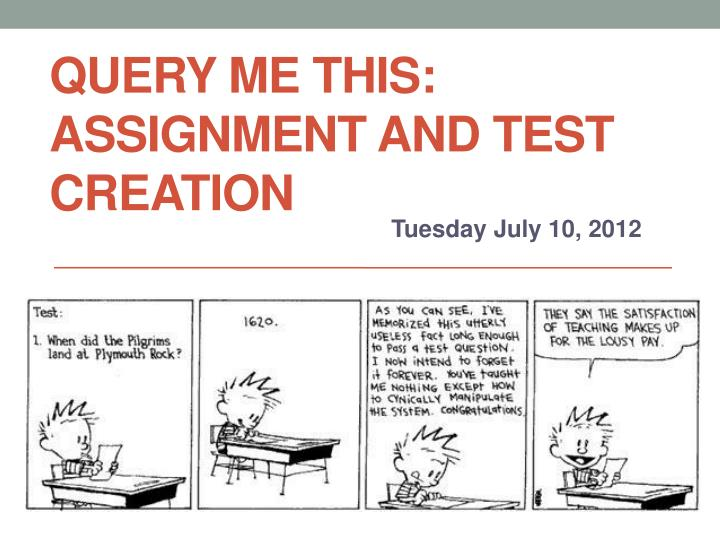 query me this assignment and test creation n.