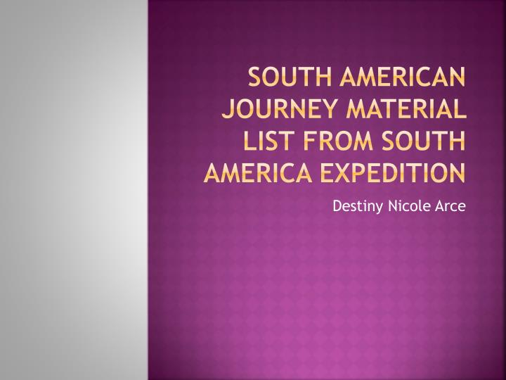 south american journey material list from south america expedition n.
