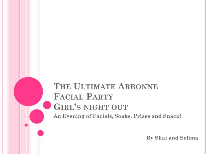 the ultimate arbonne facial party girl s night out n.