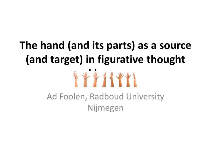 the hand and its parts as a source and target in figurative thought and language n.