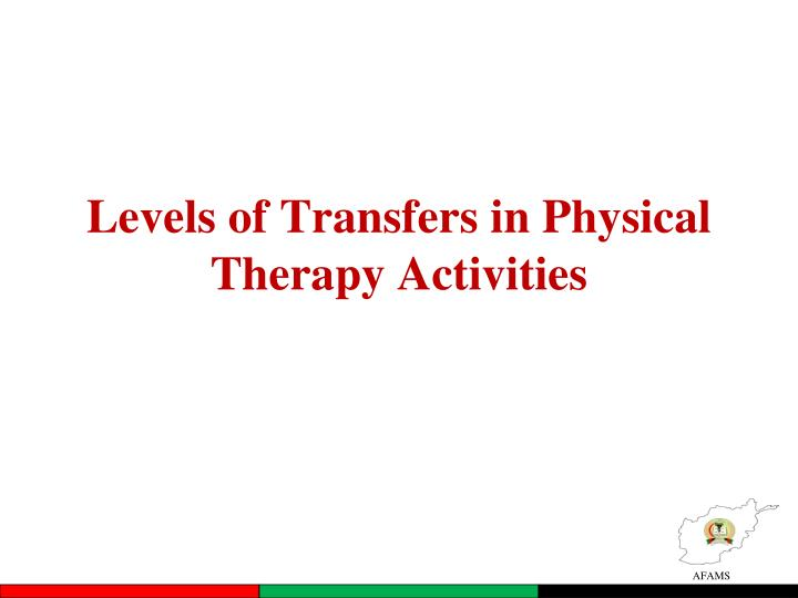 Levels of Transfers in Physical Therapy Activities