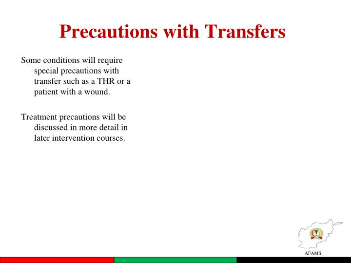 Precautions with Transfers