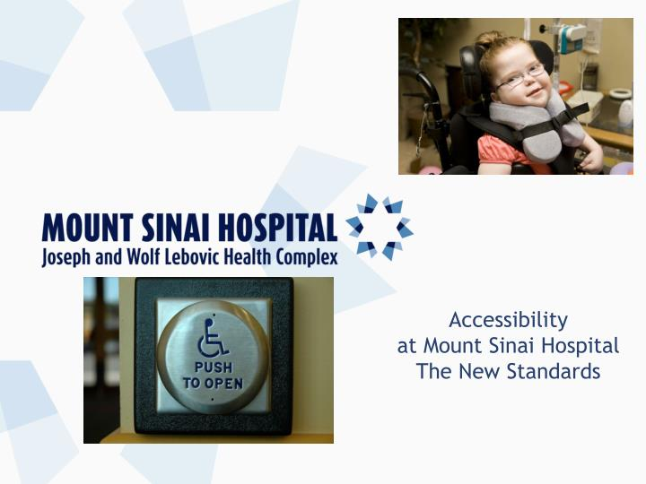 accessibility at mount sinai hospital the new standards n.
