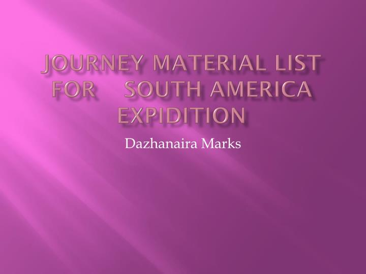 journey material list for s outh a merica e xpidition n.