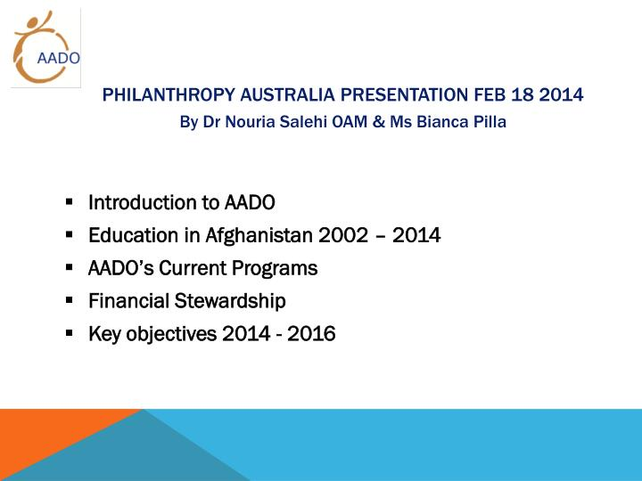Philanthropy australia presentation feb 18 2014 by dr nouria salehi oam ms bianca pilla
