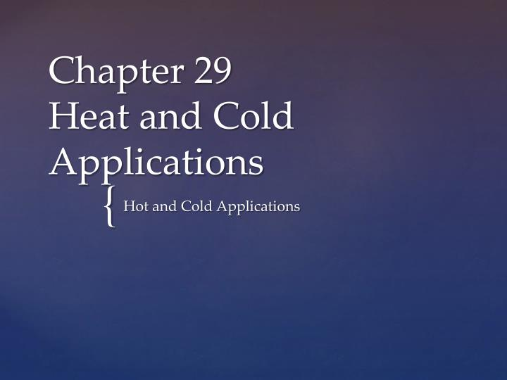 chapter 29 heat and cold applications n.
