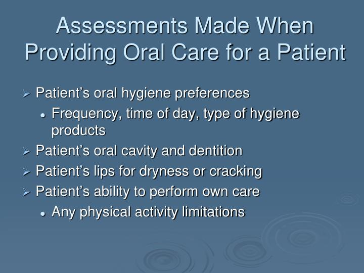 Assessments Made When Providing Oral Care for a Patient