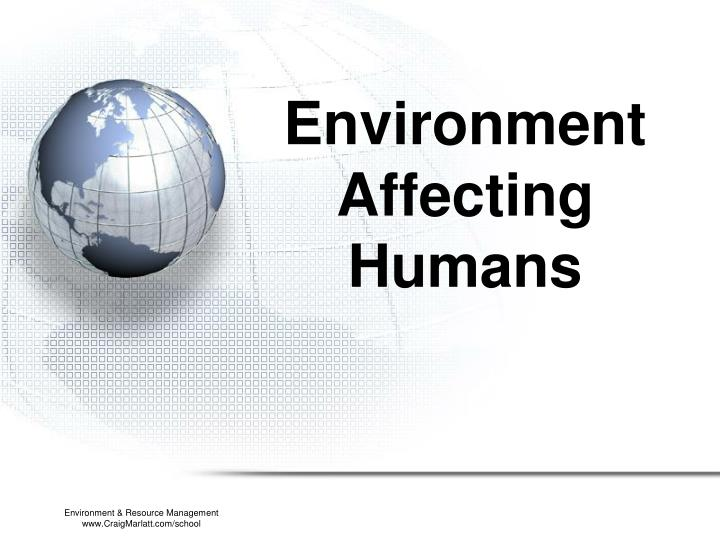 environment affecting humans n.