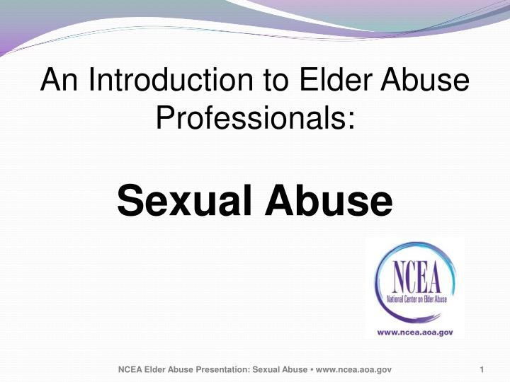 an introduction to elder abuse professionals sexual abuse n.