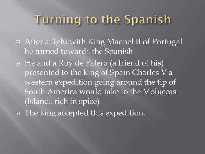 Turning to the Spanish