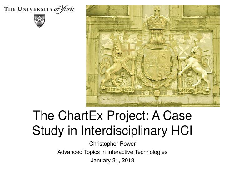 the chartex project a case study in interdisciplinary hci n.