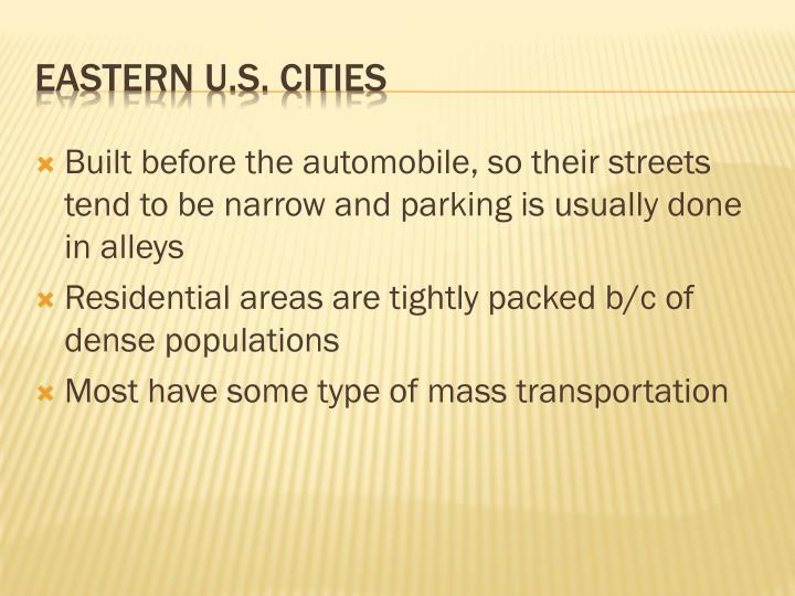 Built before the automobile, so their streets tend to be narrow and parking is usually done in alleys
