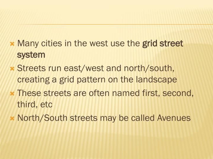 Many cities in the west use the
