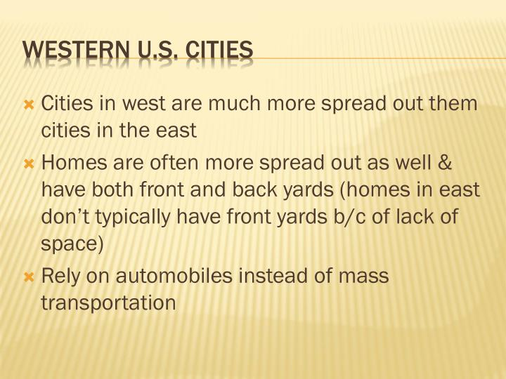 Cities in west are much more spread out them cities in the east
