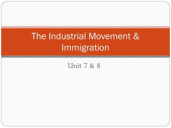 the industrial movement immigration n.