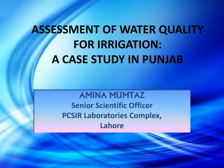 Assessment of water quality for irrigation a case study in punjab