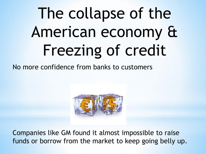 The collapse of the American economy & Freezing of credit